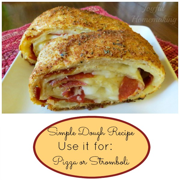 Fabulous Pizza Dough and Stromboli Recipe - Joyful Homemaking
