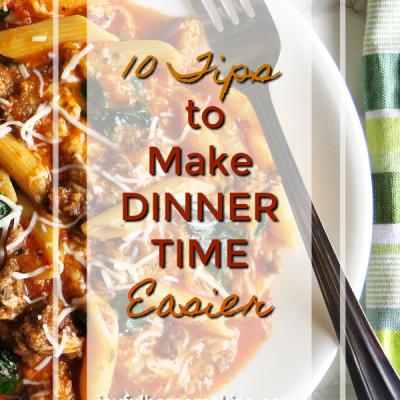 "10 Ways to Make "" Making Dinner"" Easier"