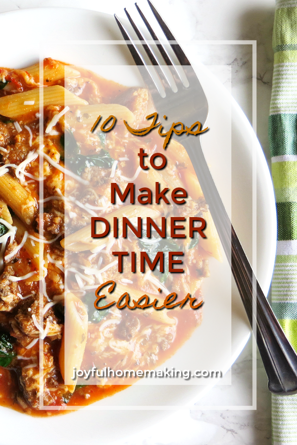 10 Tips to Make Dinner Time Easier