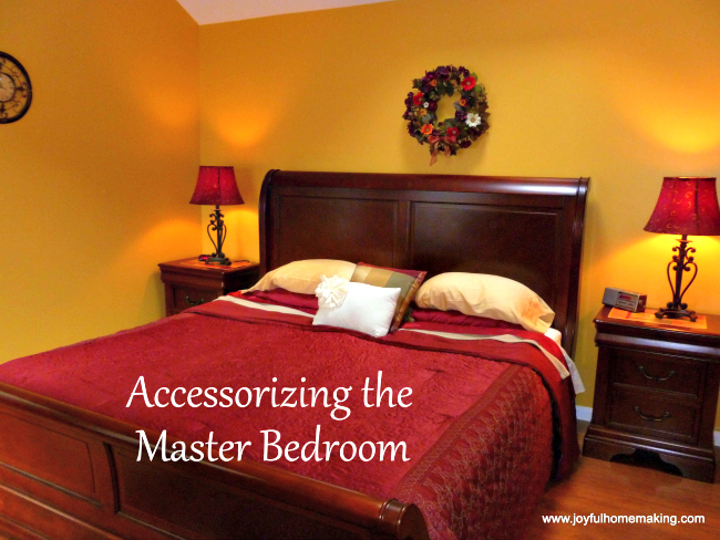 Accessorizing the Master Bedroom, Joyful Homemaking