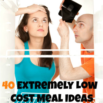 40 Extremely Low Cost Meal Ideas