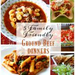5 Family Friendly Ground Beef Dinners