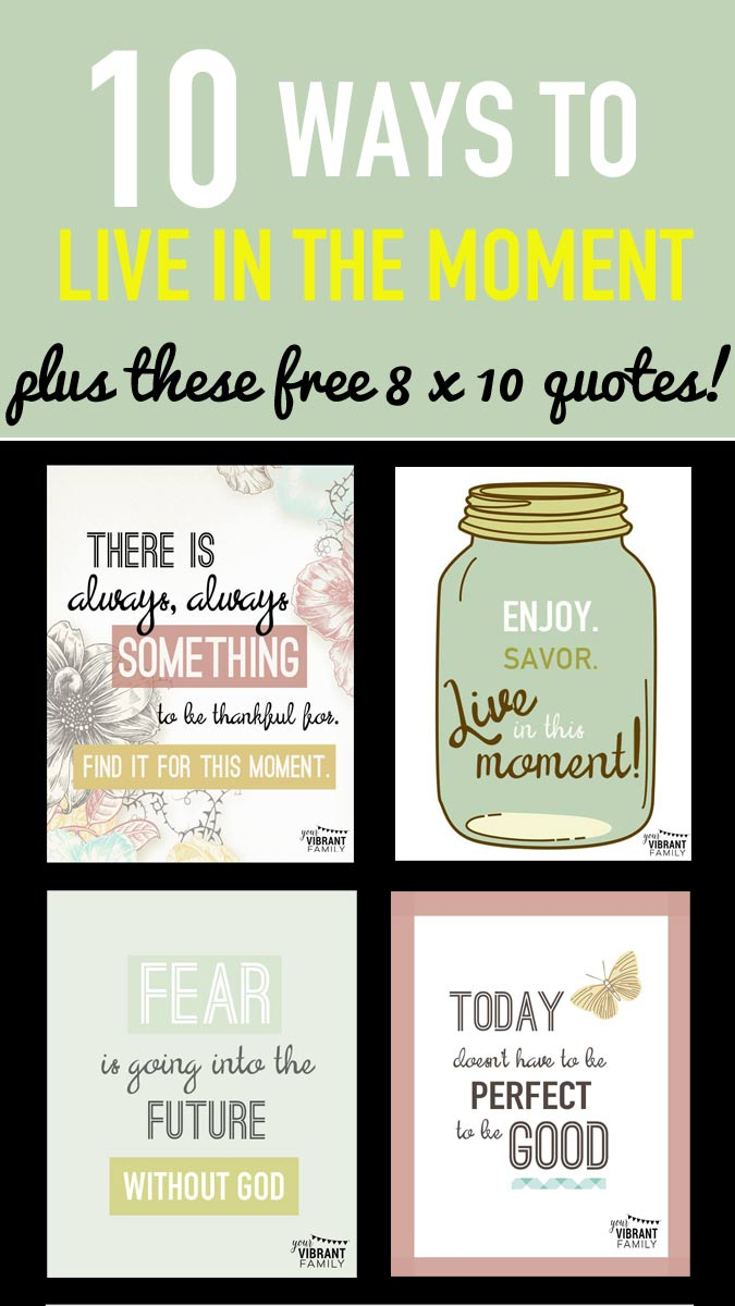675-x-1200-10-Ways-to-Learn-to-Live-in-the-Moment-Plus-Free-8-x-10-prints