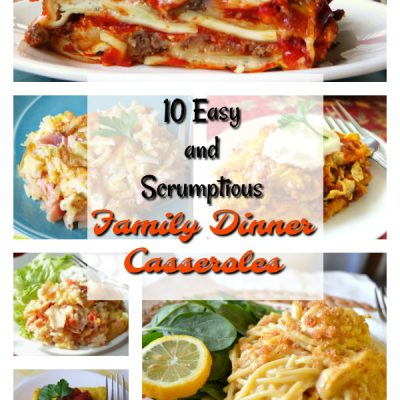 10 Casseroles Your Family Will Love