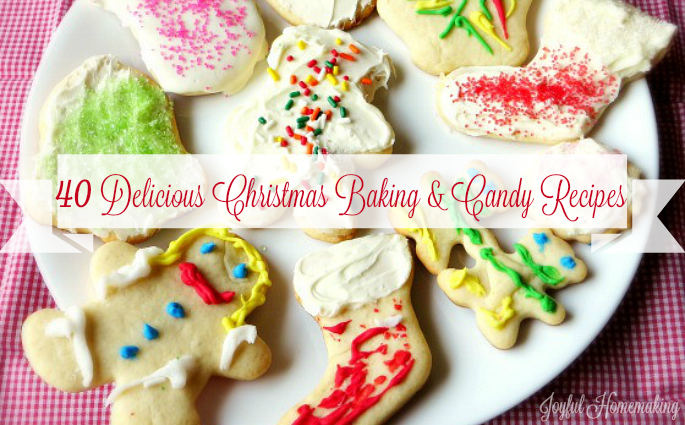 40 Delicious Christmas Baking and Candy Recipes