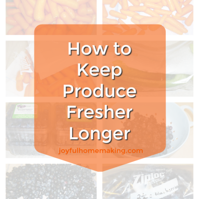 How to Keep Fruits and Vegetables Fresher Longer
