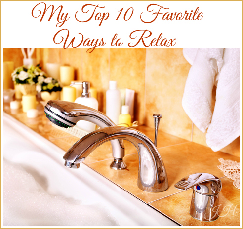 top 10 ways to relax, My Top 10 Ways to Relax, Joyful Homemaking