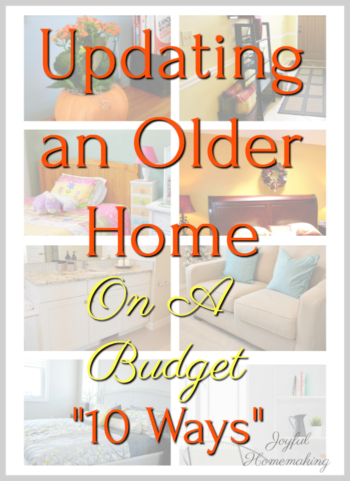 Updating an Older Home On a Budget, Updating a House on a Budget, Joyful Homemaking