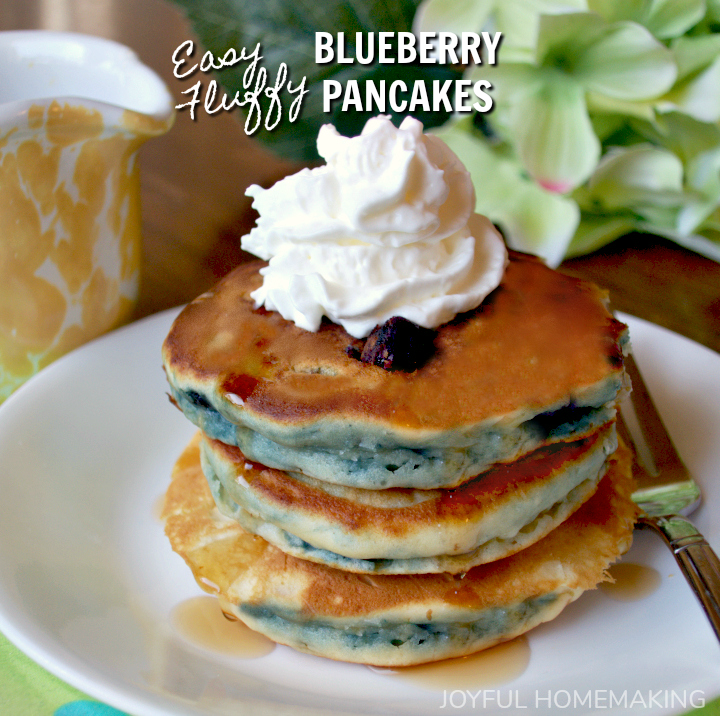 Easy Fluffy Blueberry Pancakes, Joyful Homemaking