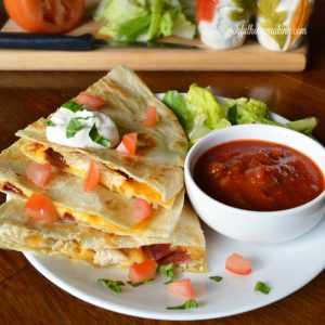 Quesadillas with Chicken and Bacon, Joyful Homemaking