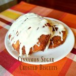 Cinnamon Sugar Crusted Biscuits