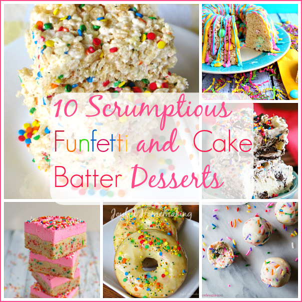funfetti desserts, 10 Funfetti and Cake Batter Desserts, Joyful Homemaking