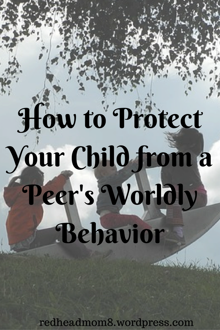 how-to-protect-your-child-from-a-peers-worldly-behavior