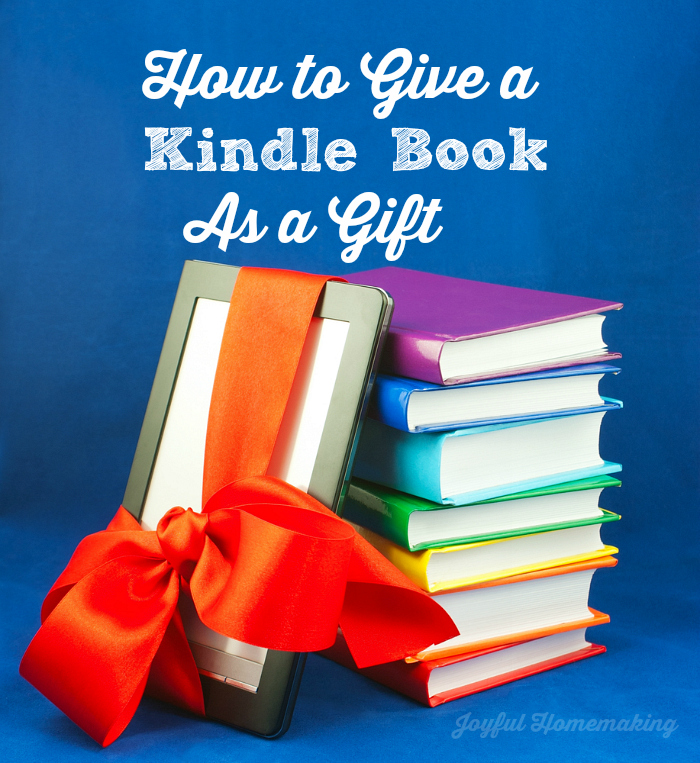 how to give Kindle book as gift, How to Give a Kindle Book as a Gift, Joyful Homemaking