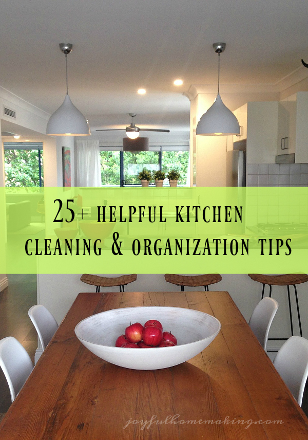 25 Kitchen Cleaning & Organization Tips