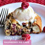 Raspberry Pie Cake, Raspberry Pie Cake,