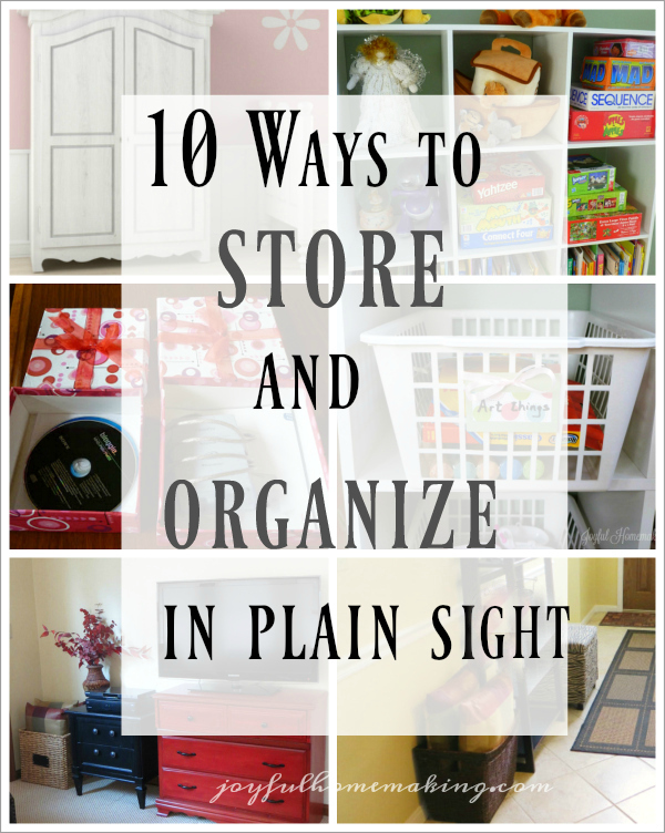 store and organize, 10 Ways to Store and Organize in Plain Sight, Joyful Homemaking